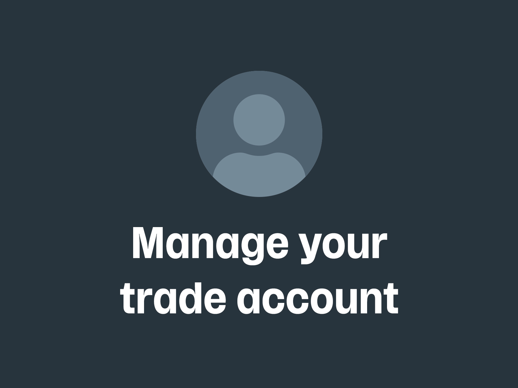Manage your trade account